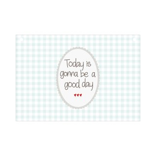 schild-today-is-gonna-be-a-good-day